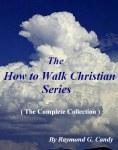 "All twelve books in the ""How to Walk Christian Series"" by Raymond Candy are available now in one collection of two volumes for $6.99 each at bn.com for the NOOK, amazon.com for the KINDLE, on iTunes at the iBookstore for the iPad and iPhone, and at Lulu.com for the PC and all e-reading devices"