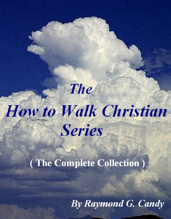 """All twelve books in the """"How to Walk Christian Series"""" by Raymond Candy are available now in one collection of two volumes for $6.99 each at bn.com for the NOOK,  amazon.com for the KINDLE, on iTunes at the iBookstore for the iPad and iPhone, and at Lulu.com for the PC and all e-reading devices"""