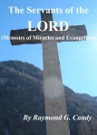 """""""The Servants of the Lord: Memoirs of Miracles and Evangelism""""- Available for $4.99 at bn.com for the Nook, amazon.com for the Kindle, at the iBookstore on iTunes for the iPad, and at Lulu.com for the PC and all e-reading devices"""