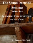 """The Sound Doctrine Seminar Volume Two: Revelations from the Sermon on the Mount"" available now for $4.99 at bn.com for the Nook, amazon.com for the Kindle, the iBookstore for the iPad, and Lulu.com for the PC and all other e-reading devices."